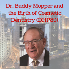 Dr. Buddy Mopper and the Birth of Cosmetic Dentistry