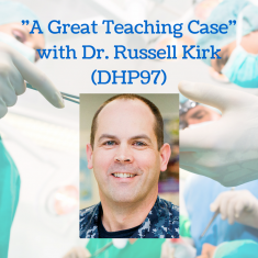 -A Great Teaching Case- with Dr. Russell Kirk (DHP97)
