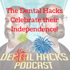 The Dental Hacks Celebrate their Independence