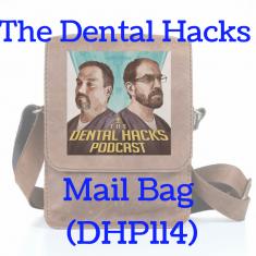 the-dental-hacks-mail-bag-dhp114