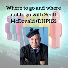 Where to go and where not to go with Scott McDonald (DHP112)