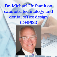 dr-michael-unthank-on-cabinets-technology-and-dental-office-design-dhp121-1