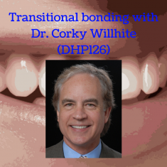 transitional-bonding-with-dr-corky-willhite-dhp126