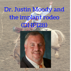 dr-justin-moody-and-the-implant-rodeo-dhp128