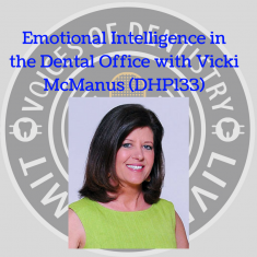 Emotional Intelligence in the Dental Office with Vicki McManus (DHP133)