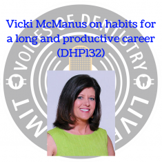Vicki McManus on habits for a long and productive career (DHP132)