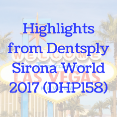 Highlights from Dentsply Sirona World 2017 (DHP158)