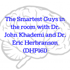The Smartest Guys in the room with Dr. John Khademi and Dr. Eric Herbranson