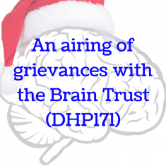 The Brain Trust does grievances and gratitude (DHP171)
