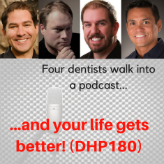 Four dentists walk into a podcast